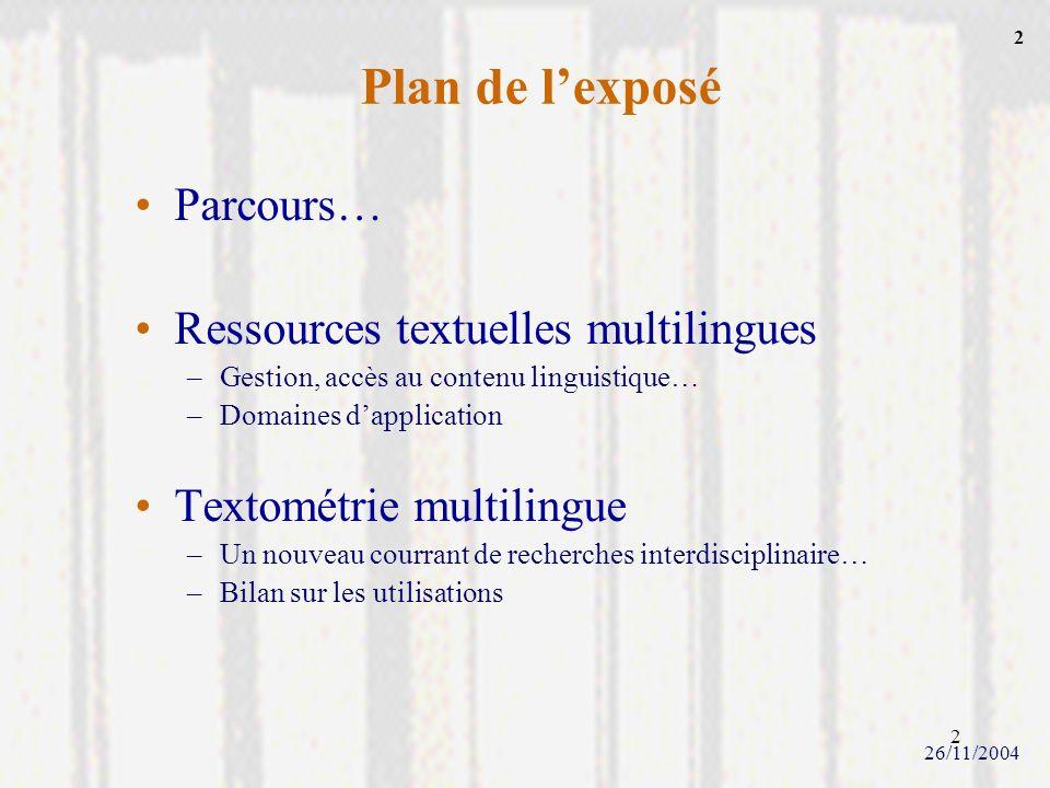 Plan de l'exposé Parcours… Ressources textuelles multilingues