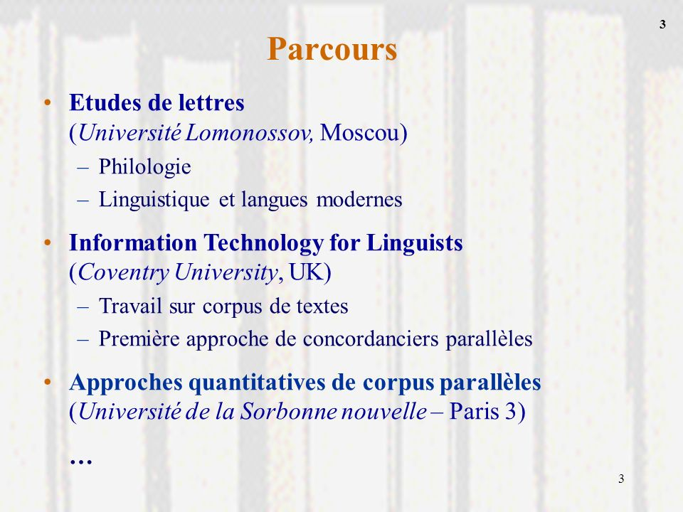 Parcours Etudes de lettres (Université Lomonossov, Moscou)