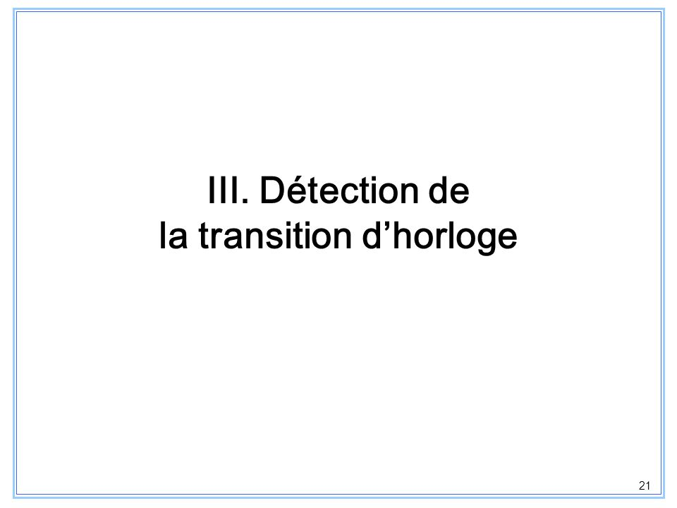 III. Détection de la transition d'horloge