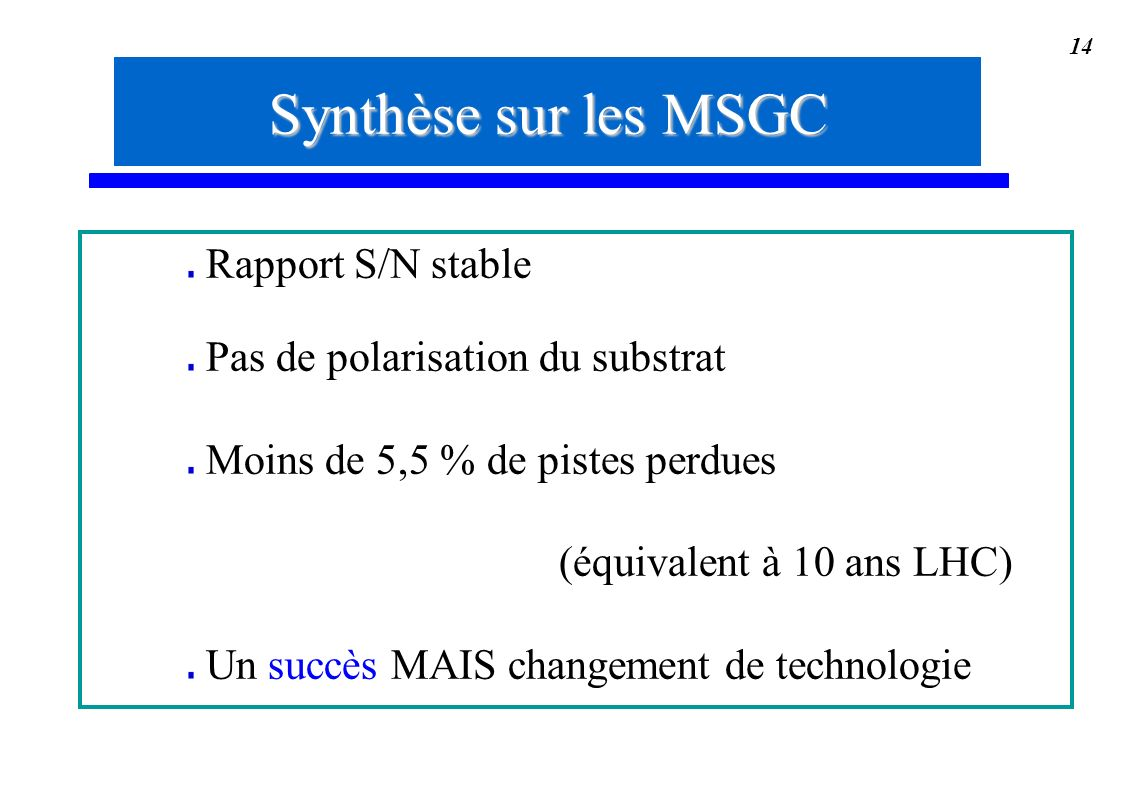 Synthèse sur les MSGC Rapport S/N stable