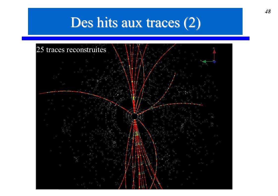 Des hits aux traces (2) 25 traces reconstruites