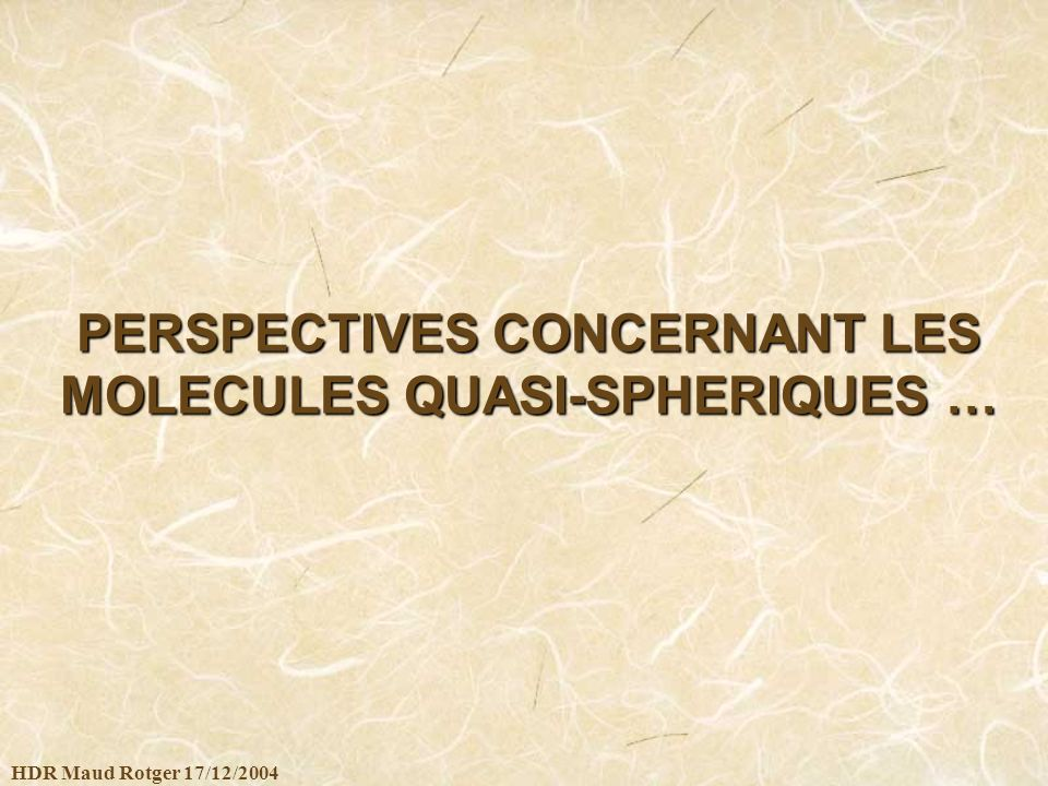 PERSPECTIVES CONCERNANT LES MOLECULES QUASI-SPHERIQUES …
