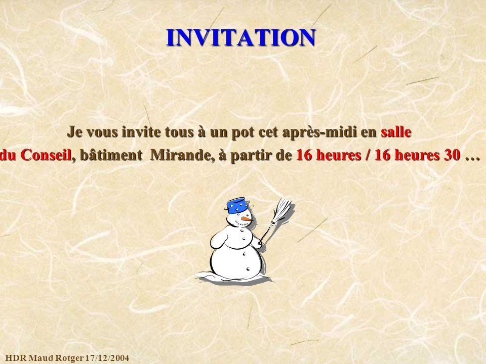 INVITATION Je vous invite tous à un pot cet après-midi en salle