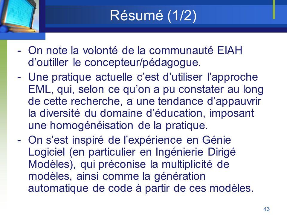 Résumé (1/2) On note la volonté de la communauté EIAH d'outiller le concepteur/pédagogue.