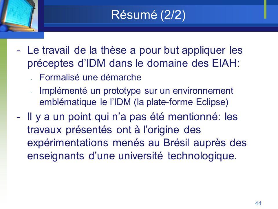 Résumé (2/2) Le travail de la thèse a pour but appliquer les préceptes d'IDM dans le domaine des EIAH: