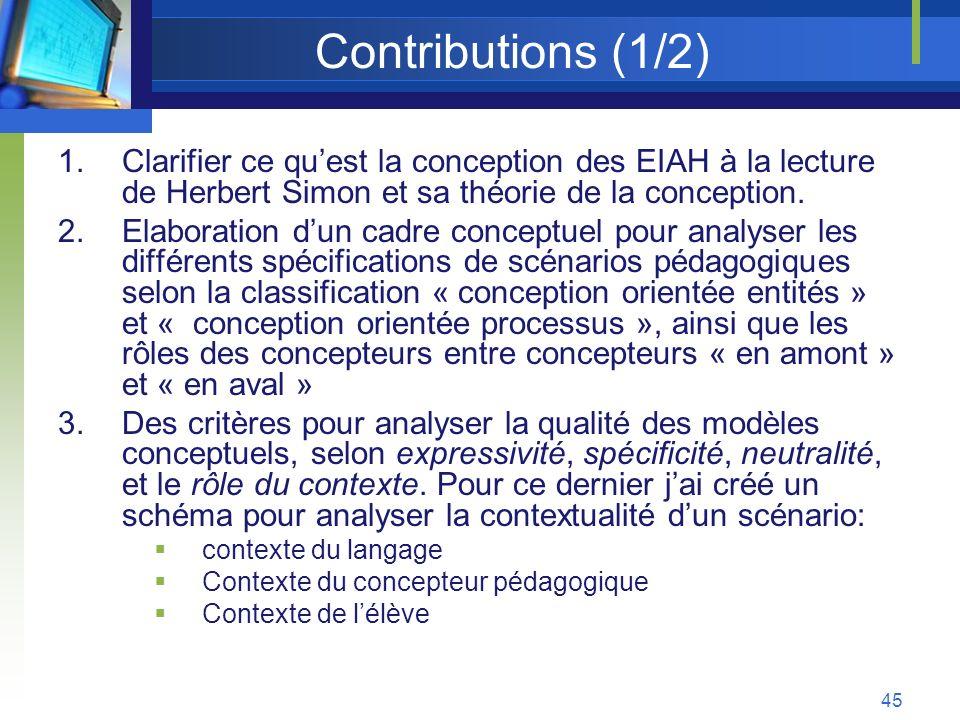 Contributions (1/2) Clarifier ce qu'est la conception des EIAH à la lecture de Herbert Simon et sa théorie de la conception.