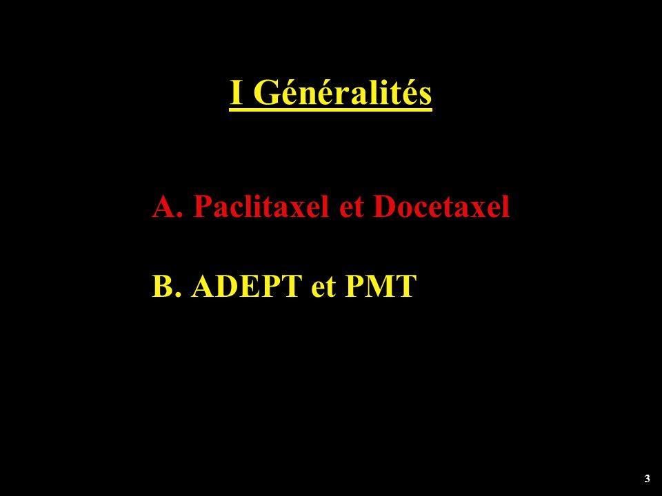 I Généralités Paclitaxel et Docetaxel ADEPT et PMT