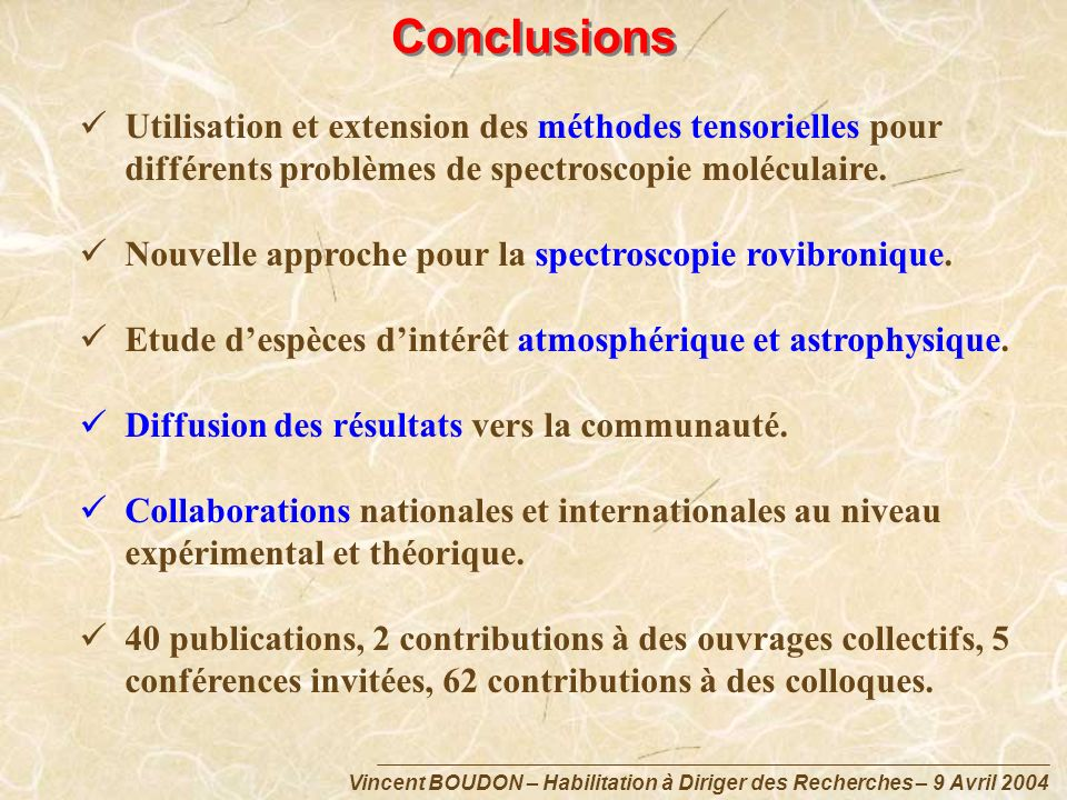 Conclusions Utilisation et extension des méthodes tensorielles pour différents problèmes de spectroscopie moléculaire.