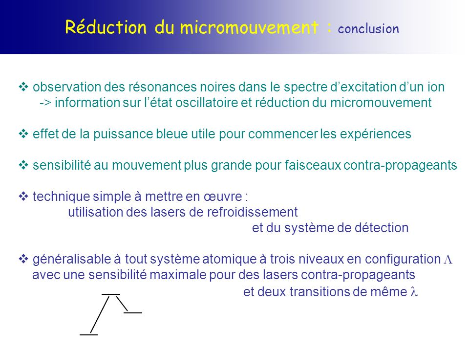 Réduction du micromouvement : conclusion