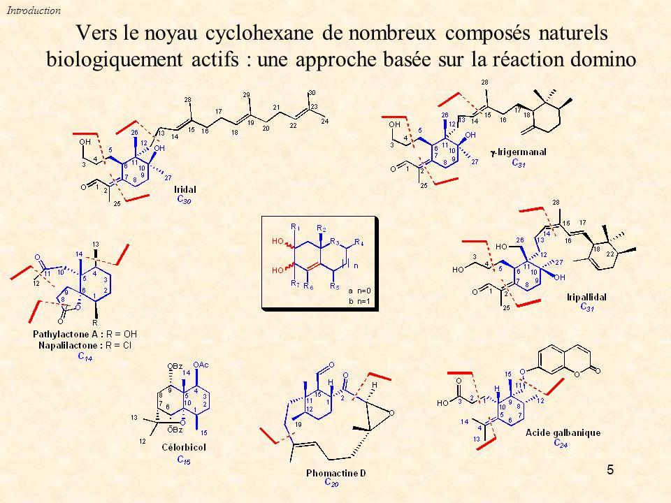 Introduction Vers le noyau cyclohexane de nombreux composés naturels biologiquement actifs : une approche basée sur la réaction domino.