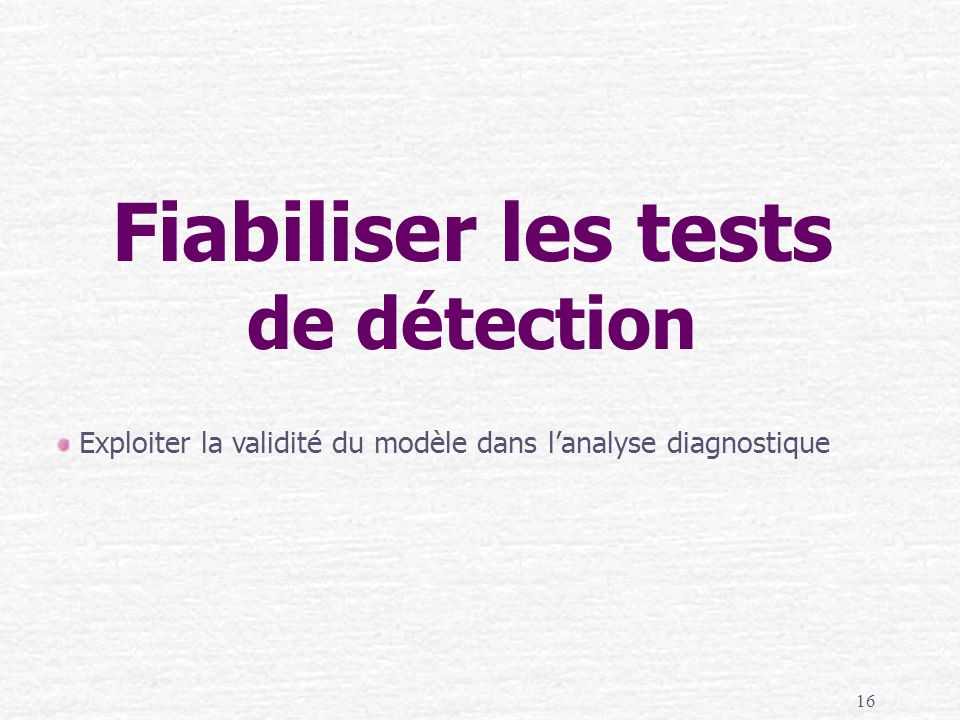 Fiabiliser les tests de détection