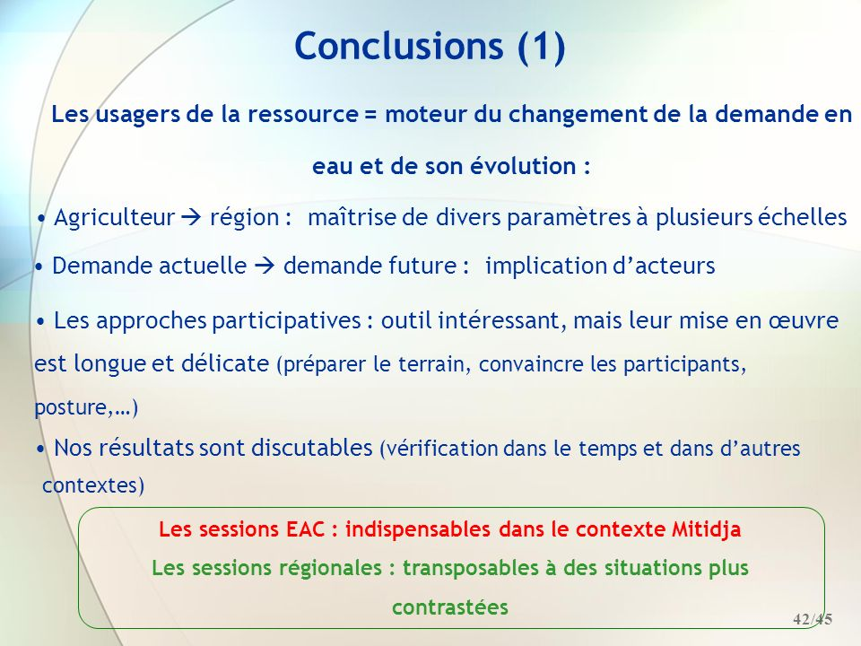 Conclusions (1)Les usagers de la ressource = moteur du changement de la demande en eau et de son évolution :