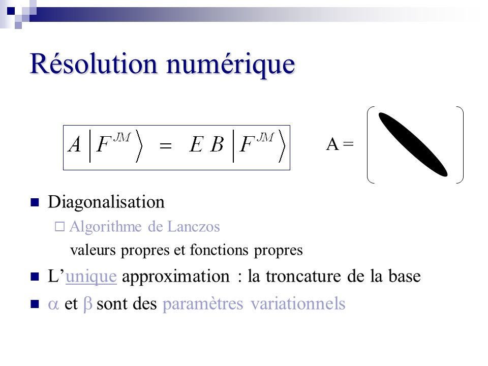Résolution numérique A = Diagonalisation