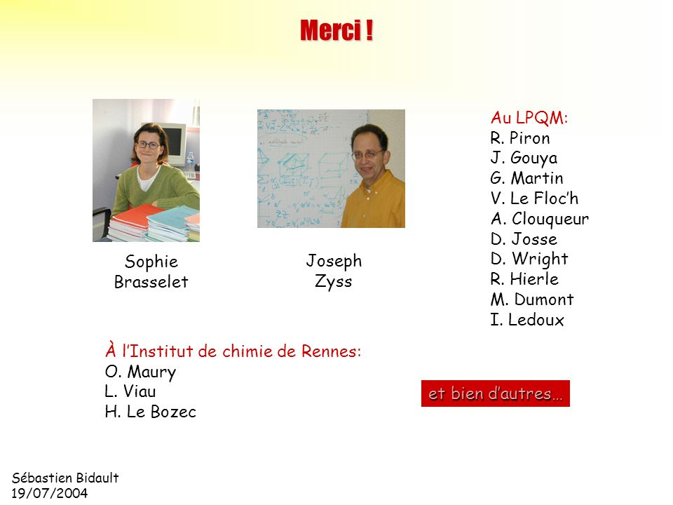 Merci ! Au LPQM: R. Piron J. Gouya G. Martin V. Le Floc'h A. Clouqueur