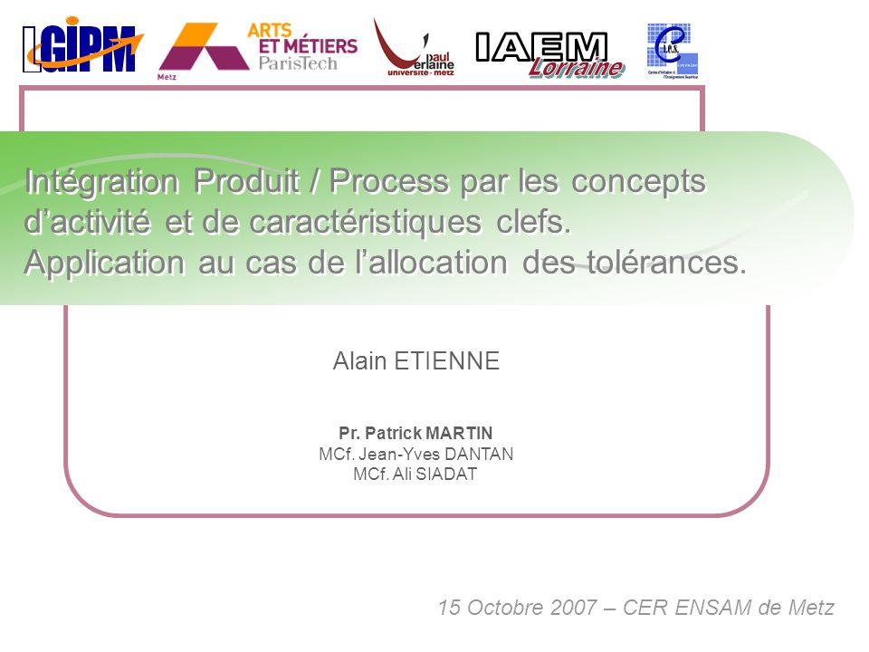 Pr. Patrick MARTIN MCf. Jean-Yves DANTAN MCf. Ali SIADAT