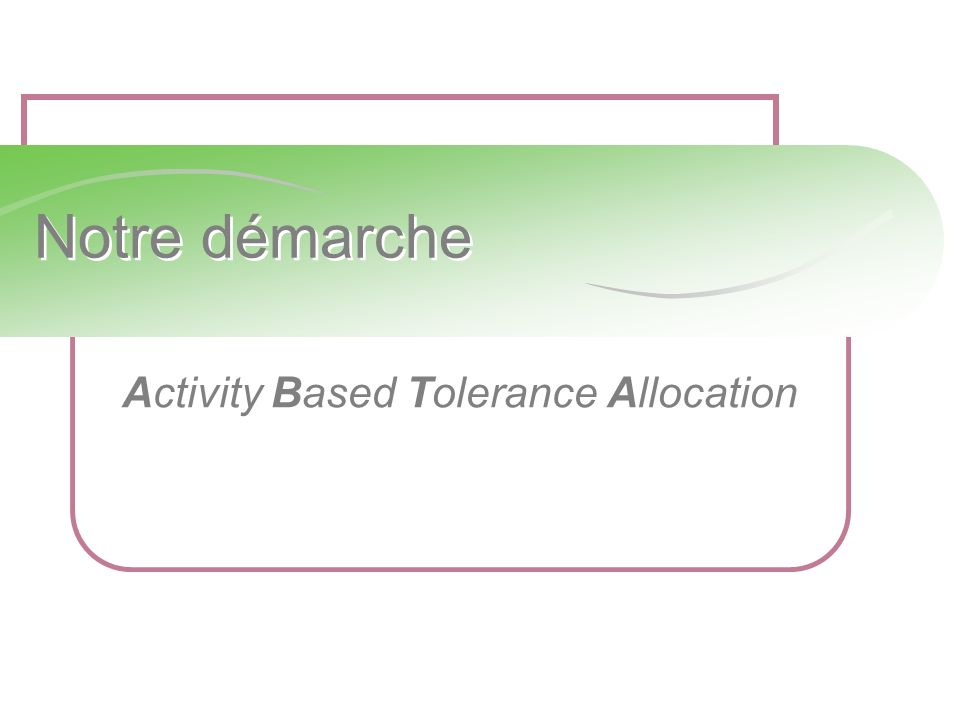 Activity Based Tolerance Allocation