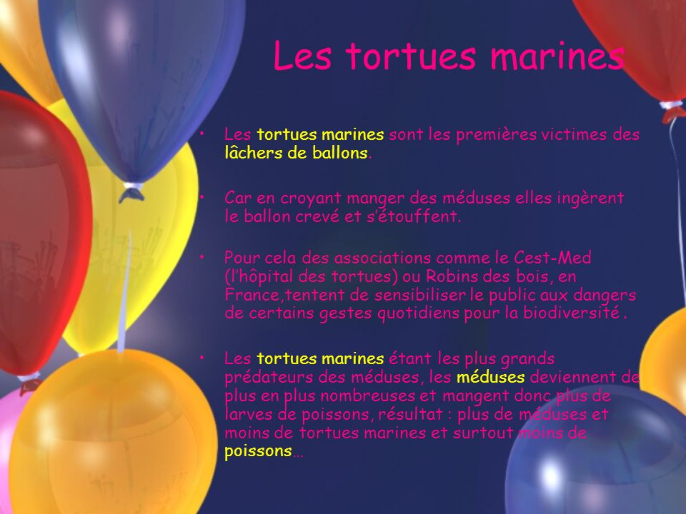 Les tortues marinesLes tortues marines sont les premières victimes des lâchers de ballons.