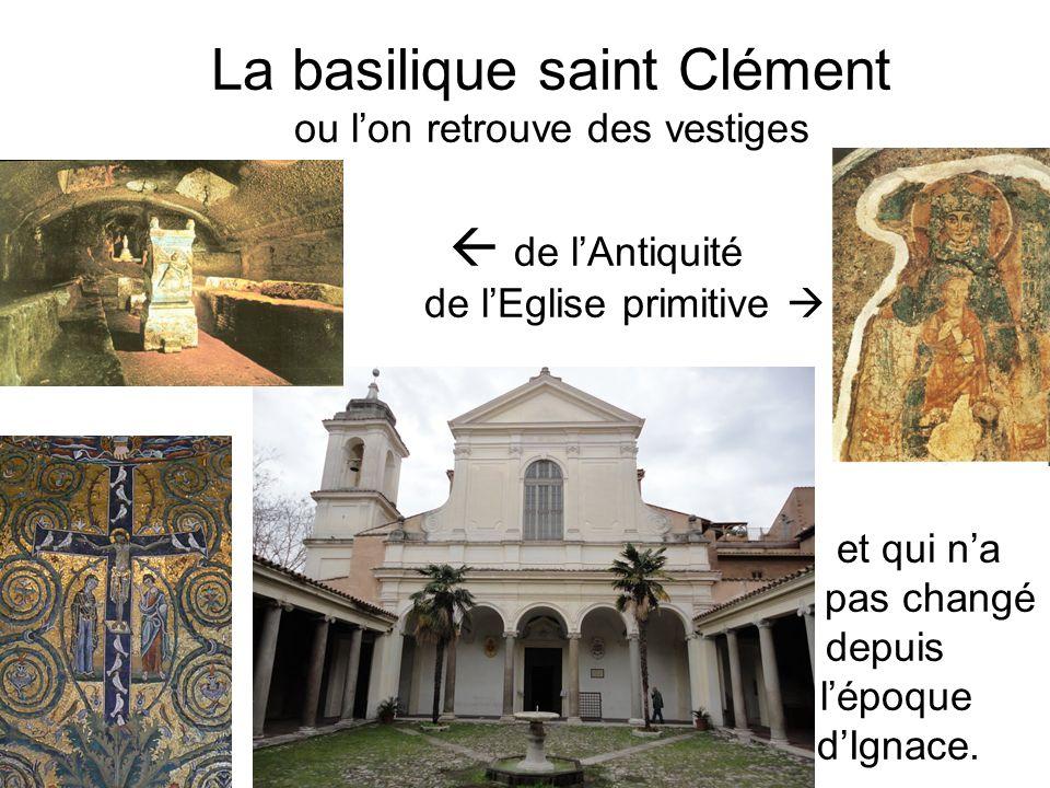 La basilique saint Clément ou l'on retrouve des vestiges  de l'Antiquité de l'Eglise primitive  et qui n'a pas changé depuis l'époque d'Ignace.