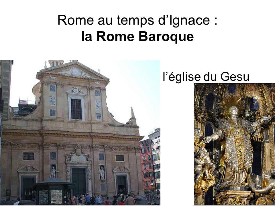 Rome au temps d'Ignace : la Rome Baroque l'église du Gesu