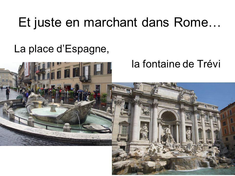 Et juste en marchant dans Rome…