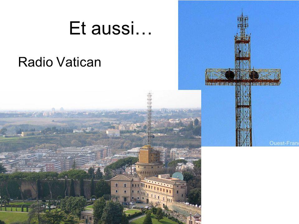Et aussi… Radio Vatican