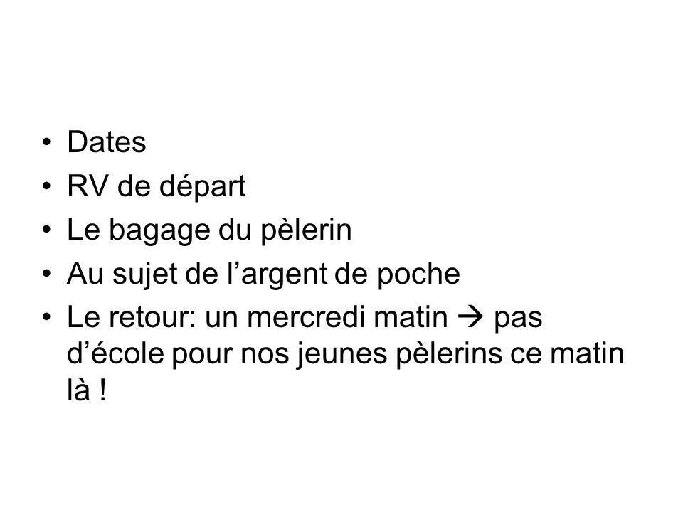 Dates RV de départ. Le bagage du pèlerin. Au sujet de l'argent de poche.