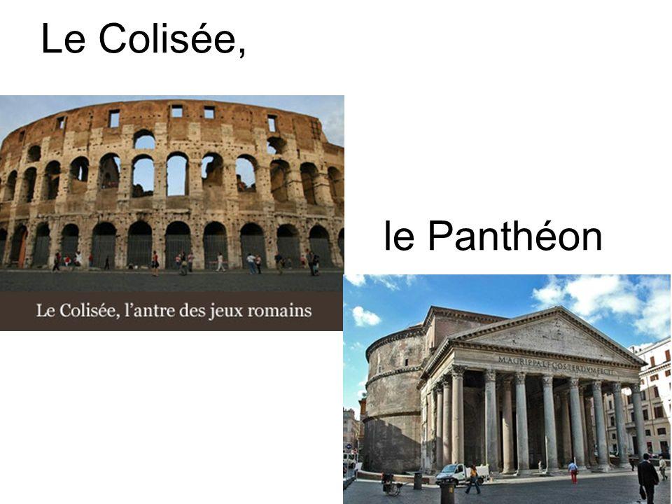 Le Colisée, le Panthéon