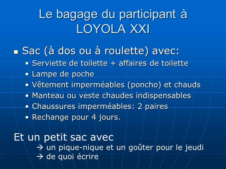 Le bagage du participant à LOYOLA XXI