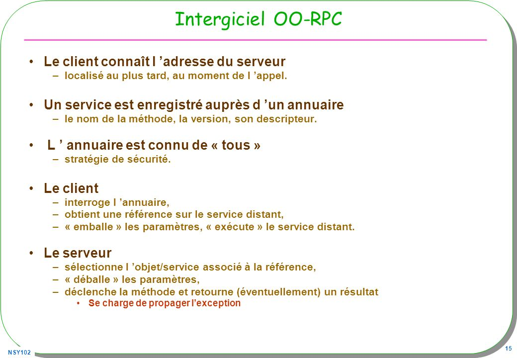 Intergiciel OO-RPC Le client connaît l 'adresse du serveur