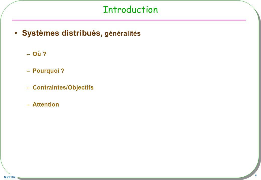 Introduction Systèmes distribués, généralités Où Pourquoi