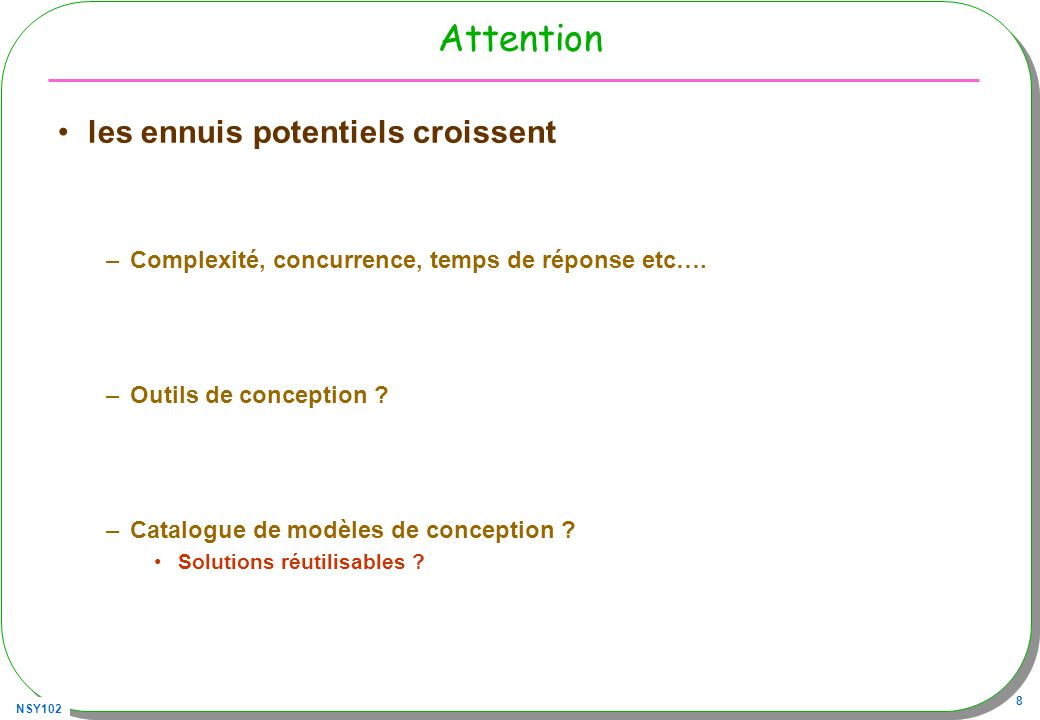 Attention les ennuis potentiels croissent