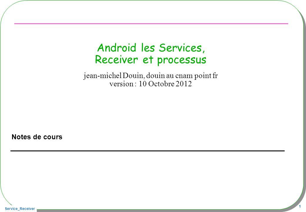 Android les Services, Receiver et processus