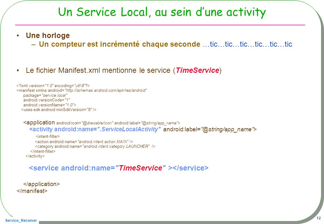 Un Service Local, au sein d'une activity