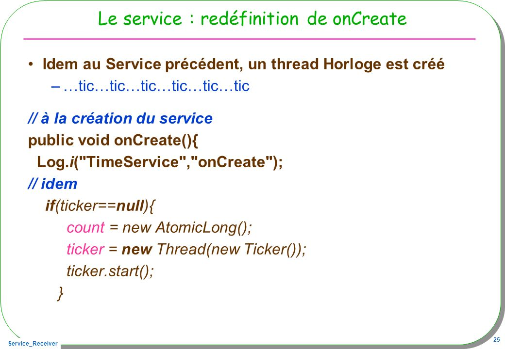 Le service : redéfinition de onCreate