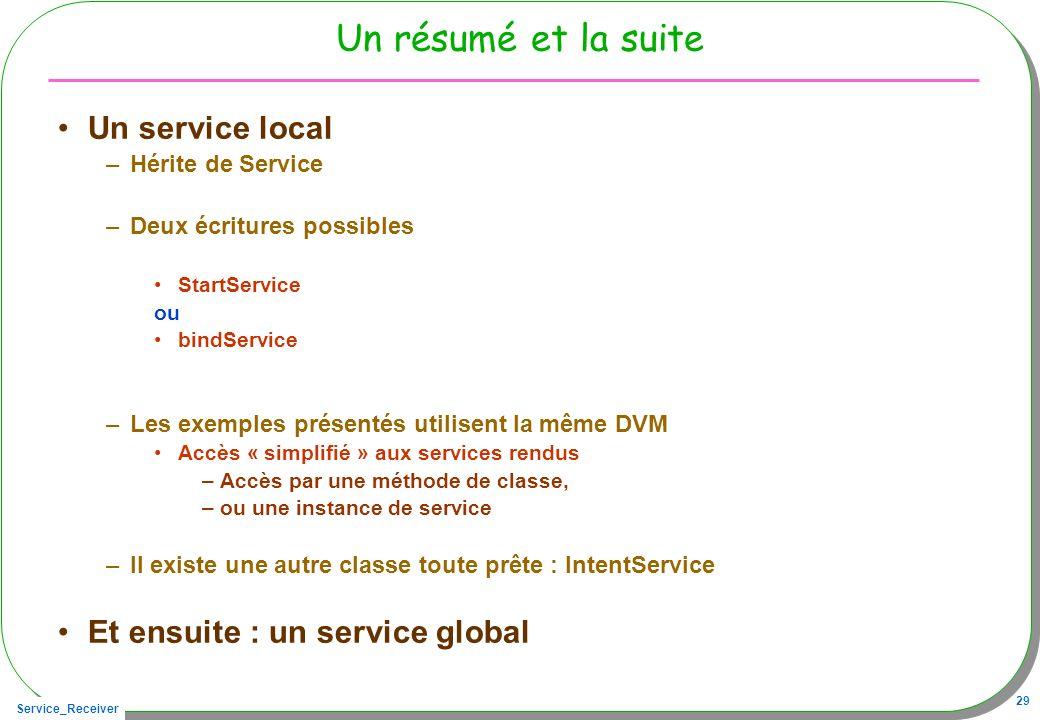 Un résumé et la suite Un service local Et ensuite : un service global