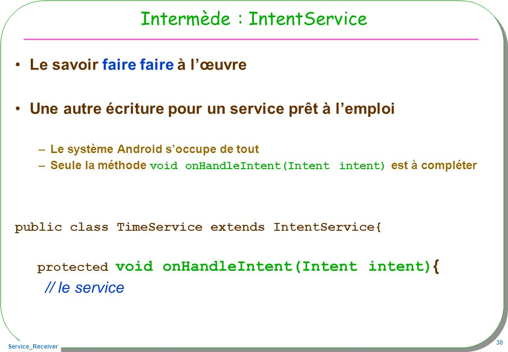 Intermède : IntentService