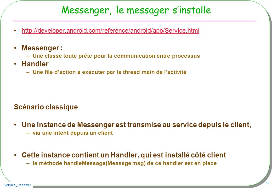 Messenger, le messager s'installe