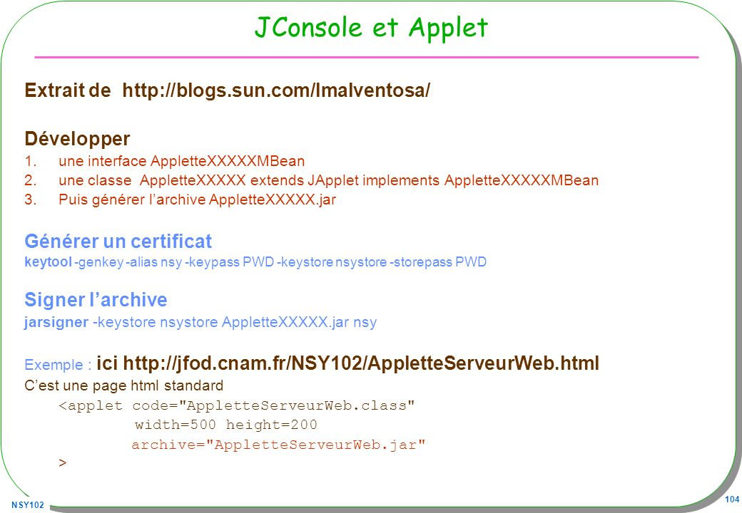 JConsole et Applet Extrait de http://blogs.sun.com/lmalventosa/