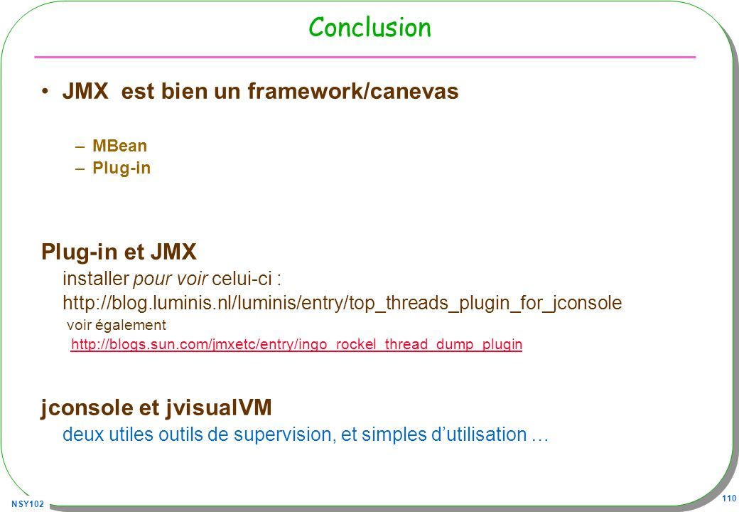 Conclusion JMX est bien un framework/canevas Plug-in et JMX