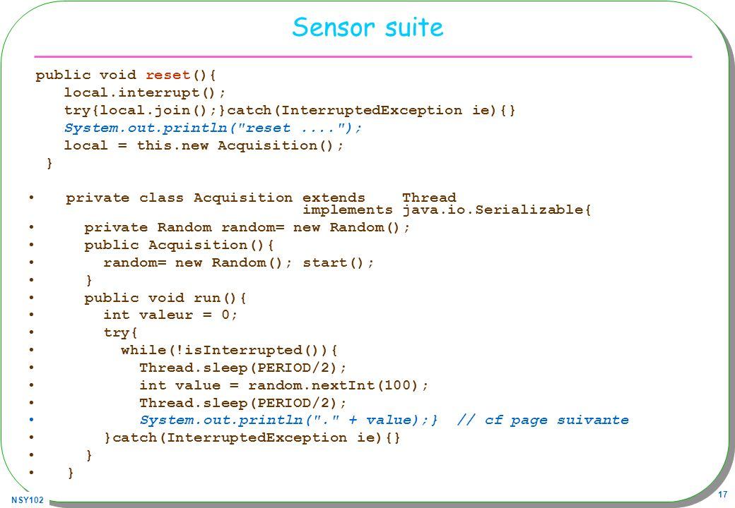 Sensor suite public void reset(){ local.interrupt();