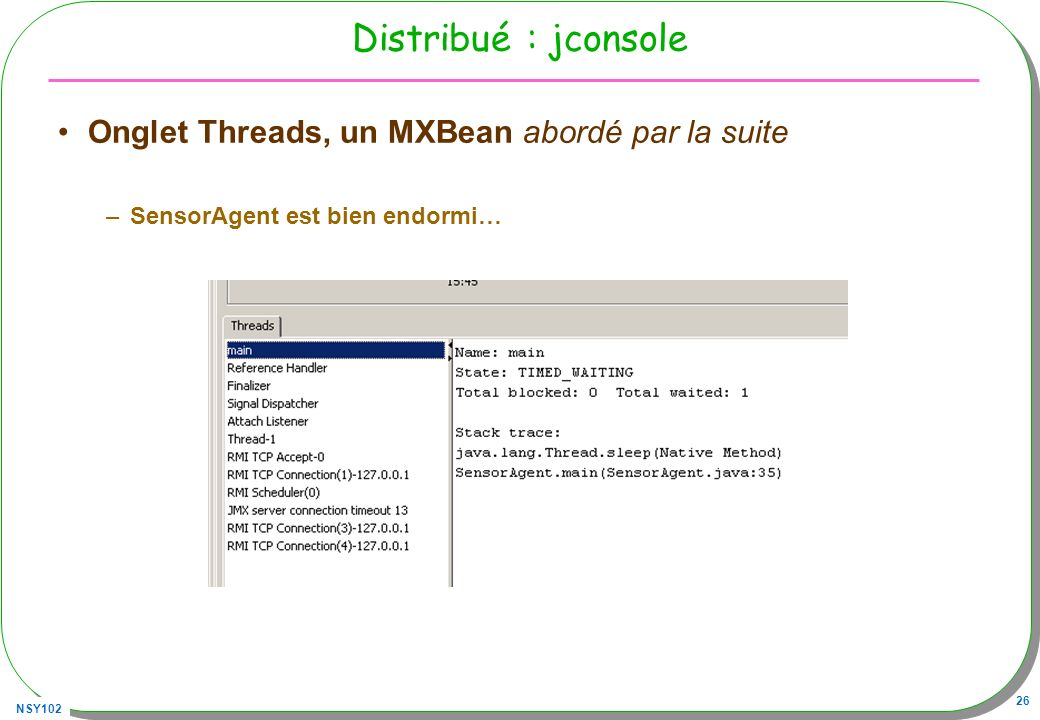 Distribué : jconsole Onglet Threads, un MXBean abordé par la suite