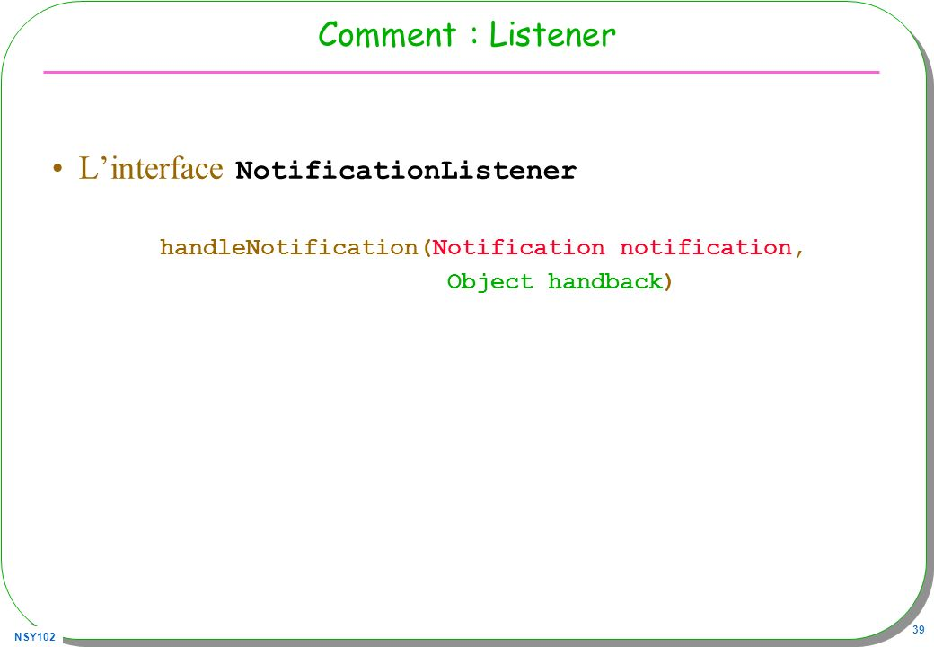 L'interface NotificationListener