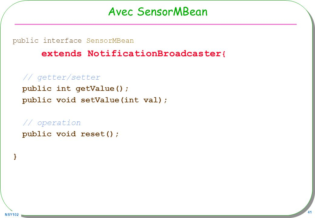 Avec SensorMBean extends NotificationBroadcaster{ // getter/setter