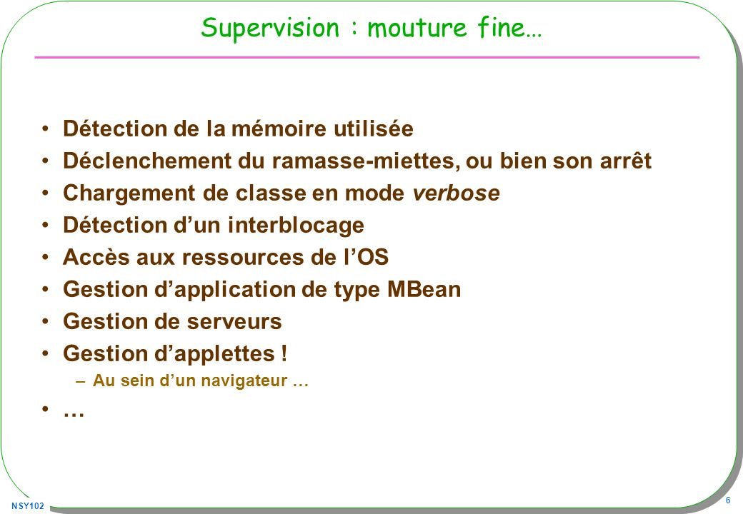 Supervision : mouture fine…