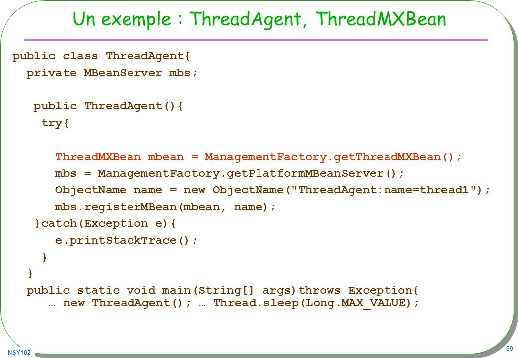Un exemple : ThreadAgent, ThreadMXBean