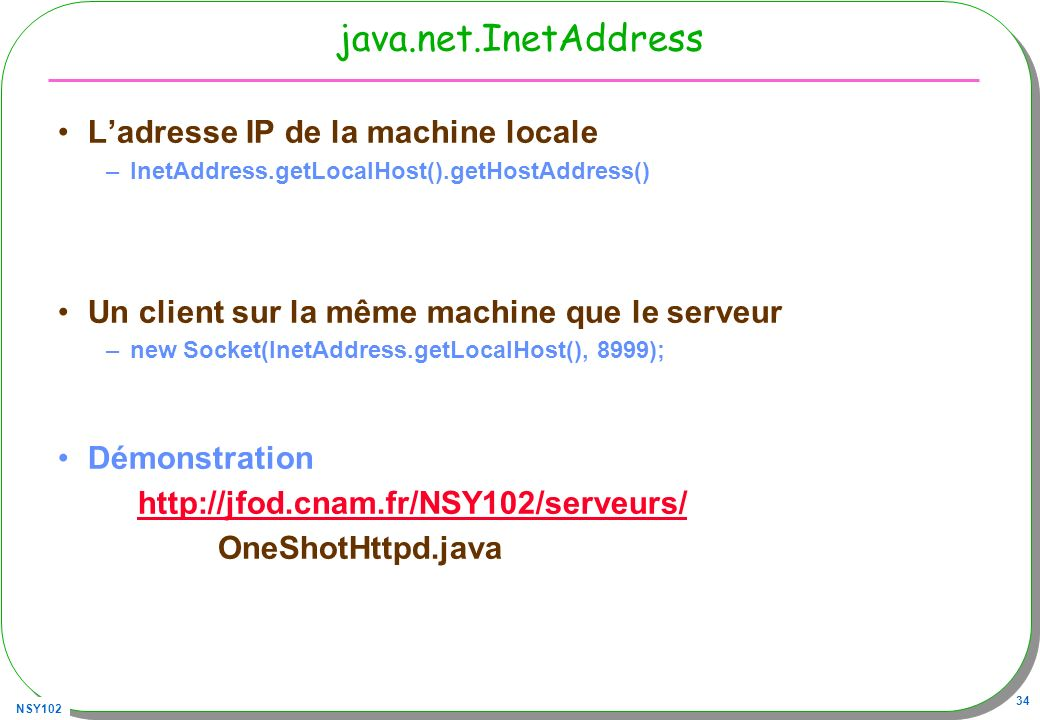 java.net.InetAddress L'adresse IP de la machine locale