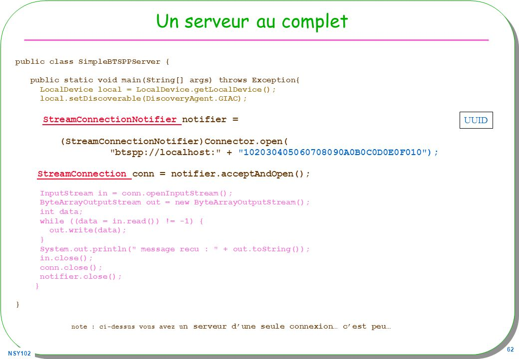 Un serveur au complet StreamConnectionNotifier notifier =