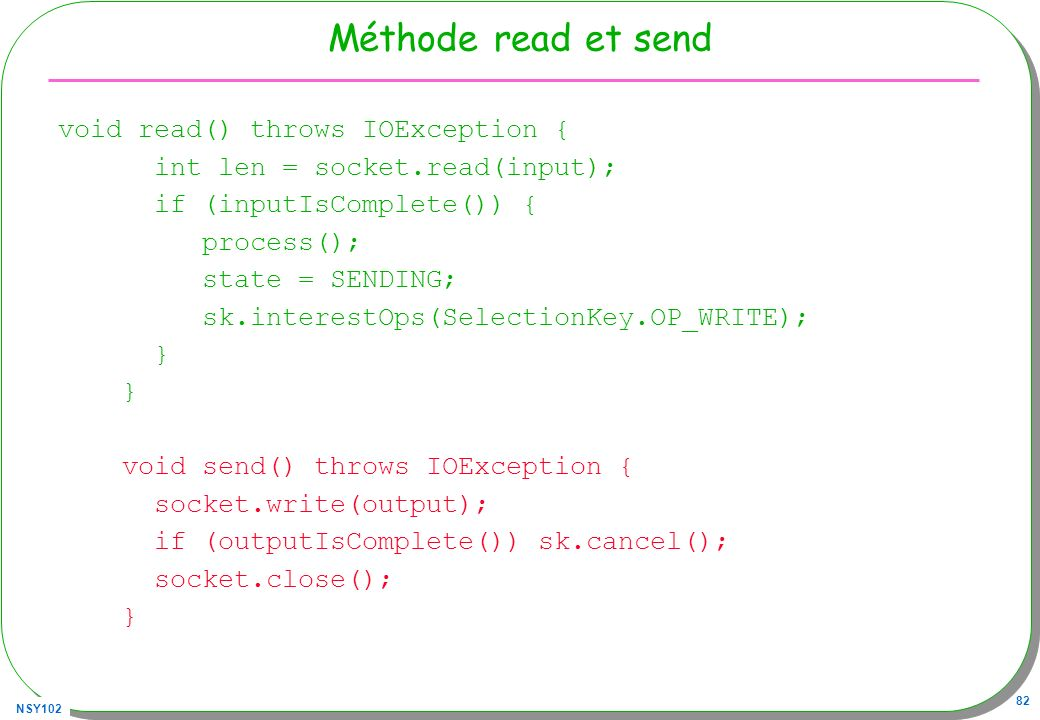 Méthode read et send void read() throws IOException {