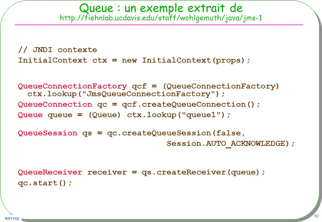 Queue : un exemple extrait de   ucdavis
