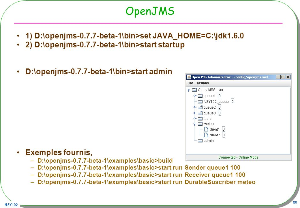 OpenJMS 1) D:\openjms beta-1\bin>set JAVA_HOME=C:\jdk1.6.0